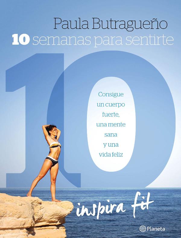 10 semanas para sentirte 10 libro inspirafit paula butragueño